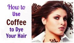 coffee to dye your hair