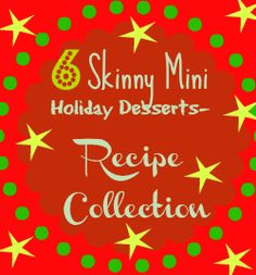 """Holiday Baking-""""Skinny Mini Holiday Desserts"""" Recipe Collection"""