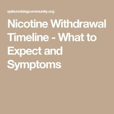 Nicotine Withdrawal Timeline - What to Expect and Symptoms