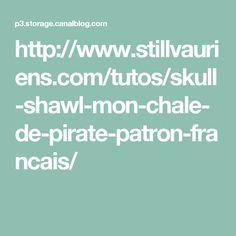 http://www.stillvauriens.com/tutos/skull-shawl-mon-chale-de-pirate-patron-francais/