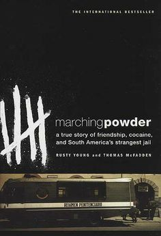 Fascinating read.  Marching Powder: A True Story of Friendship, Cocaine, and South America's Strangest Jail