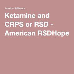 Ketamine and CRPS or RSD - American RSDHope