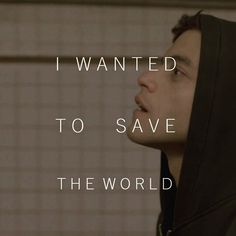 I wanted to save the world.... #MrRobot