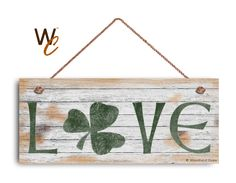 "LOVE Sign, Shamrock Sign, Rustic And Distressed Style, Holiday Door Sign, 6"" x 14"" Sign, St. Patrick's Day Sign, Irish Decor, by WoodlandCrew on Etsy https://www.etsy.com/listing/507702189/love-sign-shamrock-sign-rustic-and"