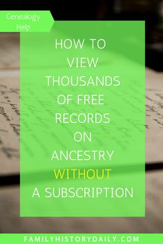 How to View Thousands of Free Records on Ancestry Without a Subscription Free Genealogy Records, Free Genealogy Sites, Genealogy Search, Family Genealogy, Ancestry Records, Genealogy Forms, Ancestry Dna, Family Tree Research, Genealogy Organization