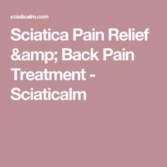 Sciatica Pain Relief & Back Pain Treatment - Sciaticalm