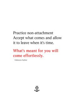 Practice non-attachment Accept what comes and allow it to leave when it's time. What's meant for you will come effortlessly. Happy Quotes, Me Quotes, Qoutes, Self Love Affirmations, Guard Your Heart, Soul Healing, Relationship Rules, Loving Someone, You Really
