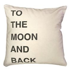 To the Moon and Back  One of my favorite sayings ever!