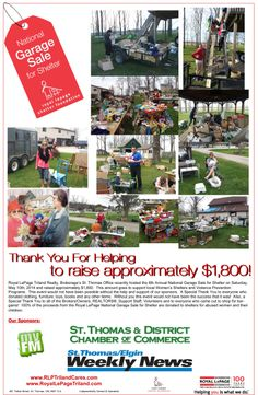 Royal LePage Triland Realty, Brokerage hosted the 6th Annual Royal LePage National Garage Sale for Shelter Saturday, May 10th, 2014 in St. Thomas and raised approximately $1,800.  This amount goes to support local women's shelters.