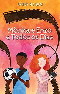 As 1001 Nuccias: Resenha [livro] - Mônica e Enzo e Todos os Dias, de Denise Flaibam