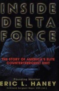 Inside Delta Force by Eric L. Haney. One of the most exciting and harrowing books I've ever read.
