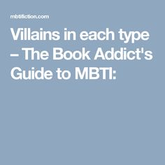 Villains in each type – The Book Addict's Guide to MBTI: