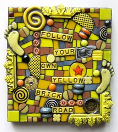 follow YOUR OWN yellow brick road.  HANDMADE ORIGINAL MIXED MEDIA MOSAIC ASSEMBLAGE STAINED glass polymer clay