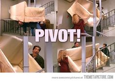 Pivot!...hahaha this is one of my faves! ;P