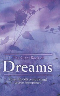 The Giant Book of Dreams by Tim Newton. $0.01. 538 pages. Publisher: Booksales (August 1, 2007)