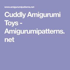 Cuddly Amigurumi Toys - Amigurumipatterns.net