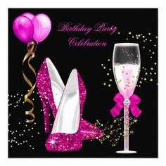 Hot Pink Gold Glitter Black Birthday Party High Heel Shoes Champagne Glasses White Gold Yellow Glitter Birthday Party Streamers balloon Elegant Classy Celebrations All Occasion Invitations. Party birthday invites Template for Glitter Birthday Parties, Pink And Gold Birthday Party, 50th Birthday Party, Birthday Party Invitations, Happy 40th Birthday, Happy Birthday Wishes Cards, Happy Birthday Quotes, Pink Und Gold, White Gold