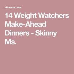 14 Weight Watchers Make-Ahead Dinners - Skinny Ms.