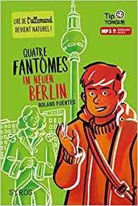 Quatre fantômes im neuen Berlin De Roland Fuentès et Pierre-Yves Cézard
