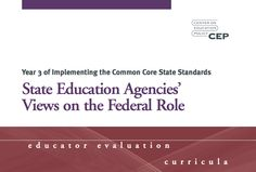 Research Report: Year 3 of Implementing the Common Core State Standards: State Education Agencies' Views on the Federal Role.