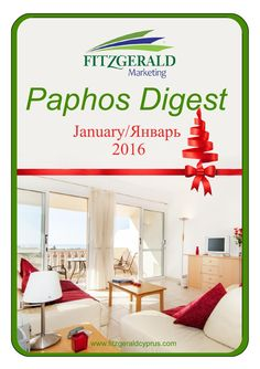 Digest january 2016 Cyprus Property Digest January 2016 Monthly digest from Fitzgerald Marketing, Paphos, Cyprus. Specialist's in property in the Paphos region of Cyprus. More than just a property mag!