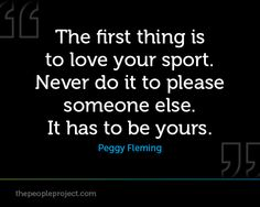 Love your sport. #sportquotes #powerfulwords