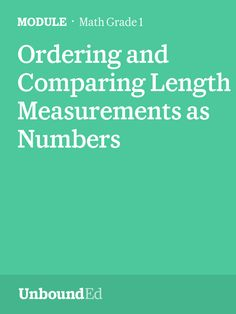 (Module 3) Students explore the usefulness of measuring with similar units.
