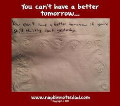 Napkin Note: You can't have a better tomorrow…  Pack. Write. Connect.