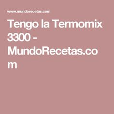Tengo la Termomix 3300 - MundoRecetas.com Bechamel, Clean Eating, Food And Drink, Health, Quiches, Meatloaf, Cooking Recipes, Pastries, Chicken