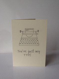 Valentines day funny card - hand drawn: You're just my type. From CassPaperDesigns on Etsy.