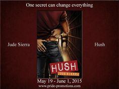 YES PLEASE! Hush by Jude Sierra