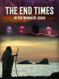 The End Times: In the Words of Jesus: Ed Ragozzino, Bryan Kent, Keith Harris, Jim Tavares