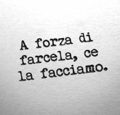 Anche i pulcini. Tumblr Quotes, Wise Quotes, Motivational Quotes, Inspirational Quotes, Italian Words, Italian Quotes, Foto Fun, Most Beautiful Words, Magic Words