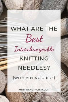 Complete Guide to the Top Interchangeable Knitting Needles This guide reveals what you need to consider before buying knitting interchangeable knitting needles Find answers to questions such as Why should you choose interchangeable Beginner Knitting Patterns, Knitting Blogs, Knitting For Beginners, Knitting Designs, Knitting Projects, Knitting Help, Knitting Needle Storage, Wooden Knitting Needles, Interchangeable Knitting Needles