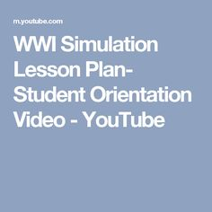WWI Simulation Lesson Plan- Student Orientation Video - YouTube