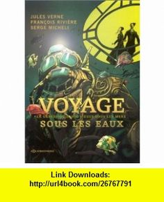 Voyages sous les eaux (9782848100050) Fran�ois Rivi�re, S�bastien Ferran, Serge Micheli , ISBN-10: 2848100052  , ISBN-13: 978-2848100050 ,  , tutorials , pdf , ebook , torrent , downloads , rapidshare , filesonic , hotfile , megaupload , fileserve