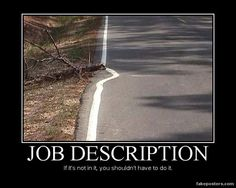 """Job Description - Demotivational Poster.  Sometimes these are called """"state employees""""."""