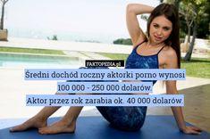 Średni dochód roczny aktorki porno wynosi100 000 - 250 000 dolarów.Aktor – Średni dochód roczny aktorki porno wynosi  100 000 - 250 000 dolarów.  Aktor przez rok zarabia ok. 40 000 dolarów.