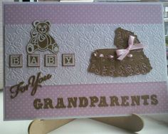 Made by Lynne Lee - Tattered Lace crib, sentiment & alphabet dies with Sheena embossing folder & stamped, embossed bear & building blocks used to make this congratulations card for new grandparents. New Grandparents, New Baby Cards, Create And Craft, Congratulations Card, Embossing Folder, Cool Cards, Kids Cards, Crib, New Baby Products
