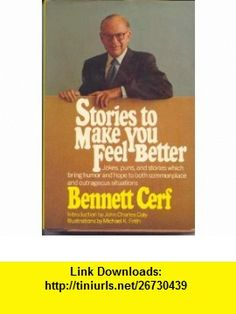 Stories to Make You Feel Better (9780394475530) Bennett Cerf , ISBN-10: 0394475534  , ISBN-13: 978-0394475530 ,  , tutorials , pdf , ebook , torrent , downloads , rapidshare , filesonic , hotfile , megaupload , fileserve