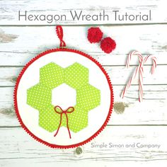 Hexagon Wreath Tutorial - Simple Simon and Company Cute Christmas Gifts, Christmas Crafts, Christmas Ideas, Xmas, Diy And Crafts Sewing, Diy Crafts For Kids, Quilting Room, Hexagon Quilting, Wreath Tutorial