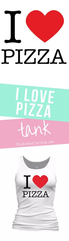 I Love Pizza - find more shirts and accessories for foodies and food lovers at https://www.meikoandthedish.com/shop-2/