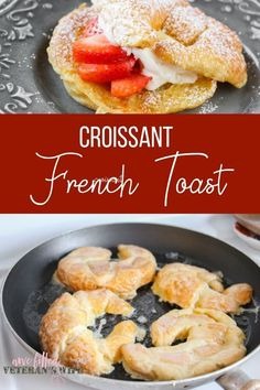 Breakfast is the most important meal of the day! That's why you MUST try Croissant French Toast! This is the PERFECT breakfast meal to get your day started and running right! Would also be perfect for brunch! #Breakfast #MealTime #Croissant #FrenchToast #Toast #Strawberries