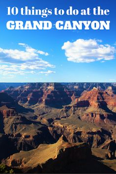 Things to Do at the Grand Canyon Travel the World: 10 fun things to do at the Grand Canyon during an Arizona vacation.Travel the World: 10 fun things to do at the Grand Canyon during an Arizona vacation. Route 66, Great Smoky Mountains, Vacation Trips, Vacation Spots, Vacation Travel, Italy Vacation, Family Travel, Canada, Deserts