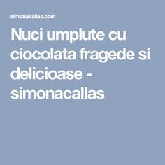 Nuci umplute cu ciocolata fragede si delicioase - simonacallas