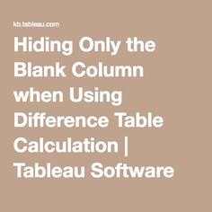 Hiding Only the Blank Column when Using Difference Table Calculation | Tableau Software
