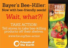 Friends of the Earth...please sign the petition and tell home dept, and lowes to stop carrying these plants