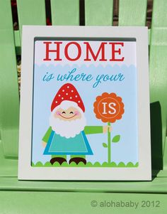 home is where your gnome is - 8x10 art print. $14.00, via Etsy.