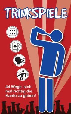Trinkspiele: 44 Wege, sich mal richtig die Kante zu geben! - http://kostenlose-ebooks.1pic4u.com/2014/11/10/trinkspiele-44-wege-sich-mal-richtig-die-kante-zu-geben-2/