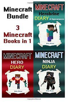 Minecraft Bundle: Minecraft Book Bundle of 3 Minecraft Hero Books in 1 (Minecraft Diaries, Minecraft Books, Minecraft Books for Children, Minecraft ... Minecraft Stories, Minecraft Diary Books) by Billy Miner http://www.amazon.com/dp/1517256674/ref=cm_sw_r_pi_dp_yF33wb18AM0RP